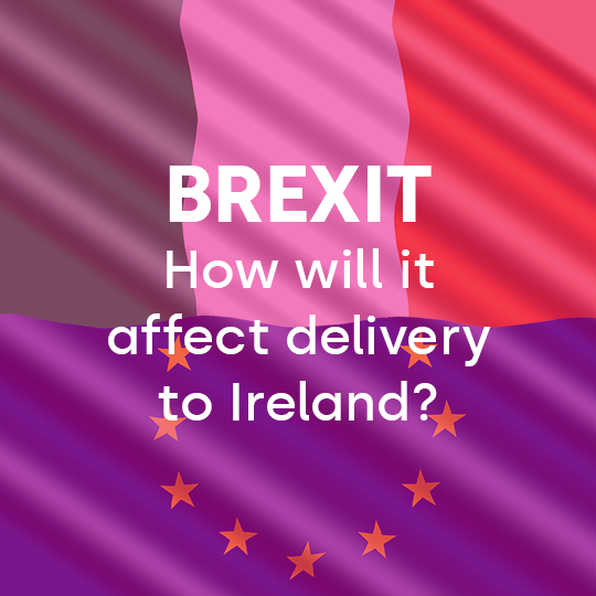 Worried about how Brexit will affect delivery to Ireland?